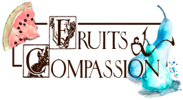 Fruits & Compassion